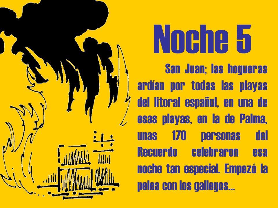 Noche 5 San Juan; las hogueras ardían por todas las playas del litoral español, en una de esas playas, en la de Palma, unas 170 personas del Recuerdo celebraron esa noche tan especial.
