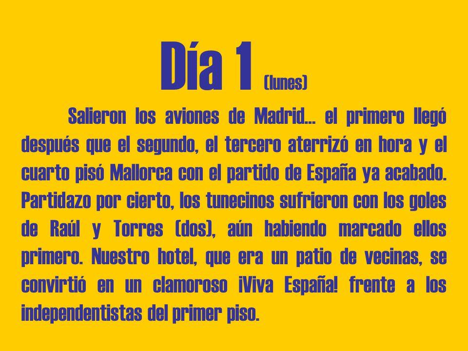Día 1 (lunes) Salieron los aviones de Madrid… el primero llegó después que el segundo, el tercero aterrizó en hora y el cuarto pisó Mallorca con el partido de España ya acabado.