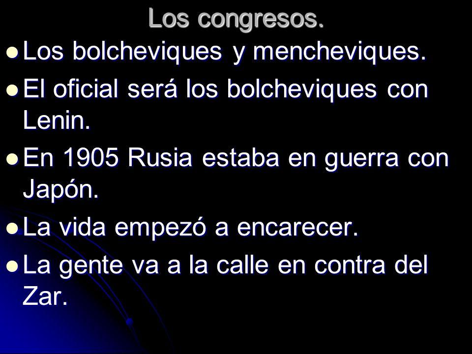 Los congresos. Los bolcheviques y mencheviques. Los bolcheviques y mencheviques. El oficial será los bolcheviques con Lenin. El oficial será los bolch