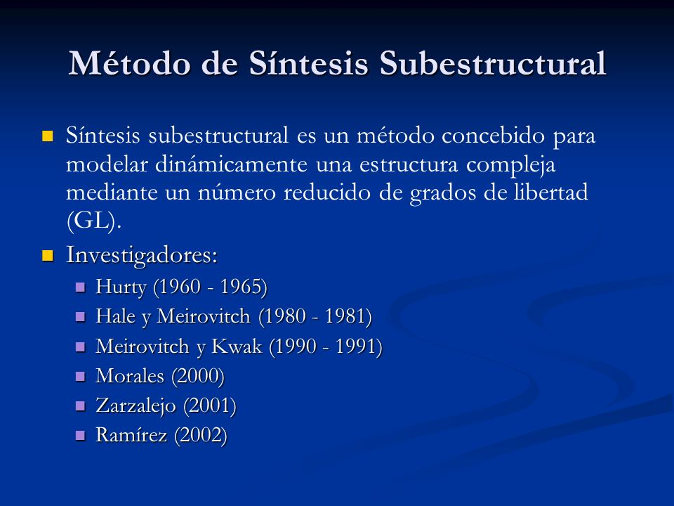 Bibliografía [1]Hurty, W.C.(1960),Vibrations of Structural Systems by Component-Mode Synthesis.