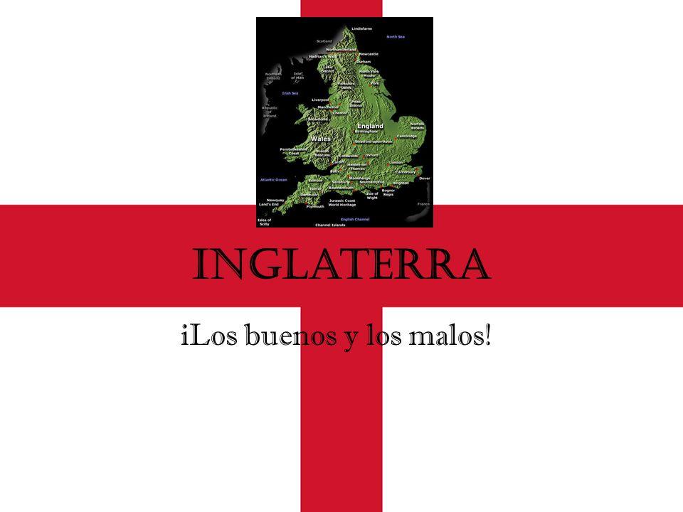 Inglaterra iLos buenos y los malos!