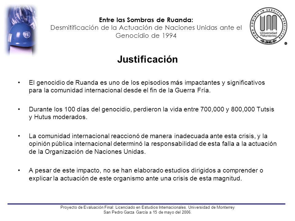Entre las Sombras de Ruanda: Desmitificación de la Actuación de Naciones Unidas ante el Genocidio de 1994 Proyecto de Evaluación Final: Licenciado en Estudios Internacionales.