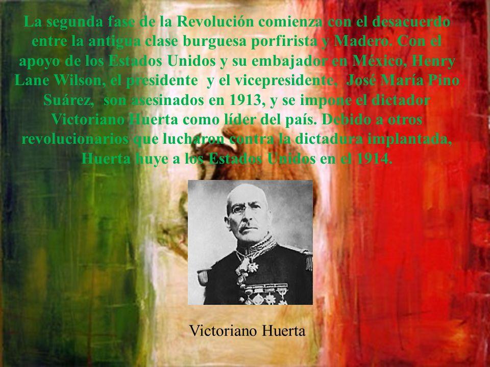 La segunda fase de la Revolución comienza con el desacuerdo entre la antigua clase burguesa porfirista y Madero. Con el apoyo de los Estados Unidos y