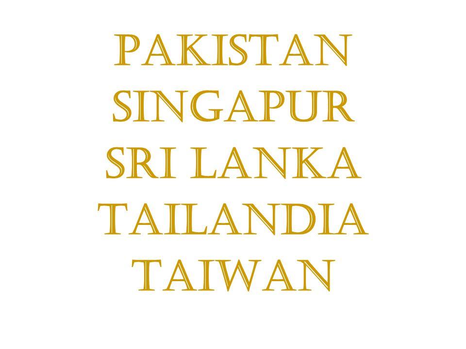 Pakistan Singapur Sri Lanka Tailandia Taiwan
