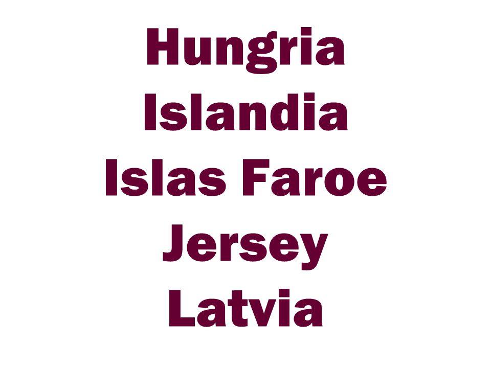Hungria Islandia Islas Faroe Jersey Latvia
