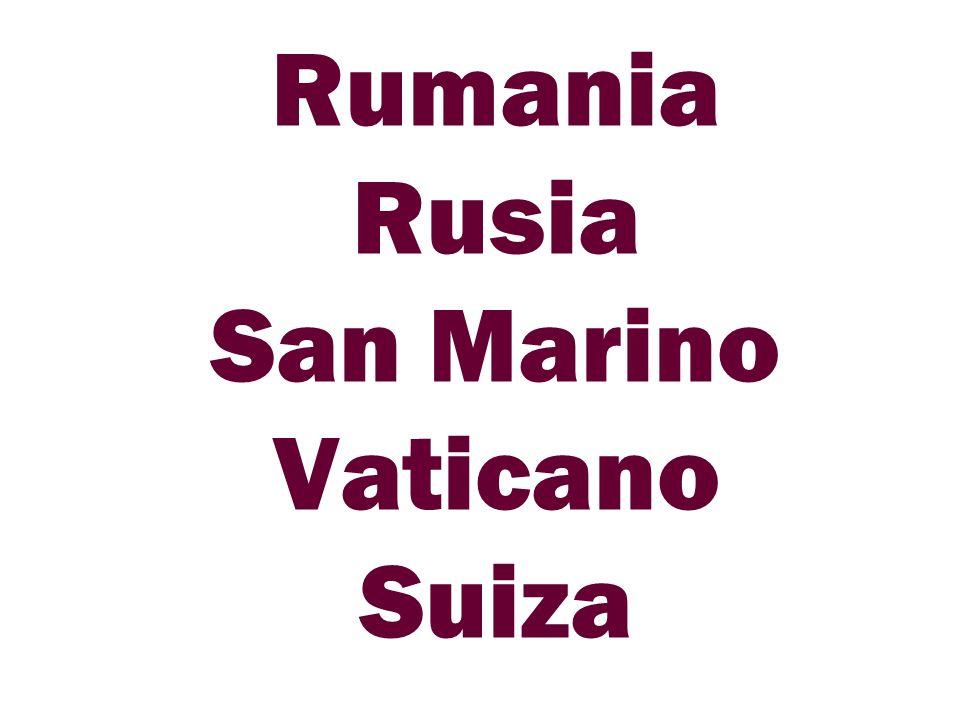 Rumania Rusia San Marino Vaticano Suiza