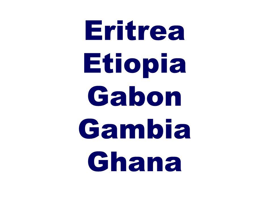 Eritrea Etiopia Gabon Gambia Ghana