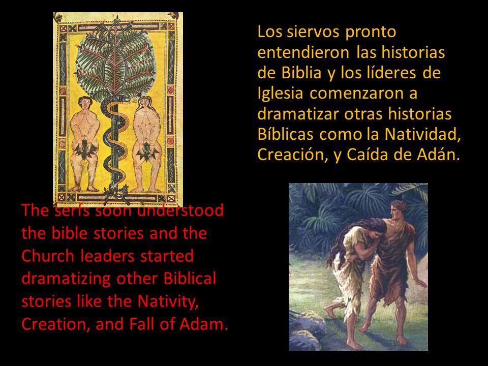 Cuando la historia fue cantada o recitada en el latín cuando la acción fue realizada en un nicho que podría ser fácilmente visto.