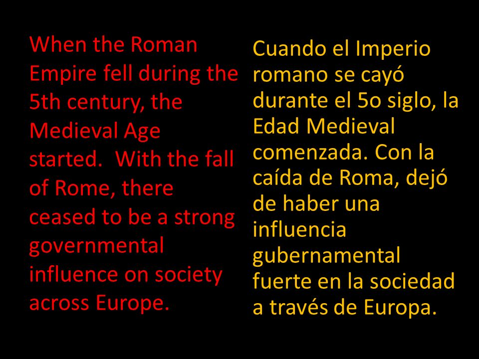 When the Roman Empire fell during the 5th century, the Medieval Age started.