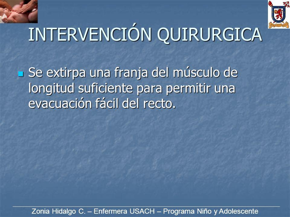 INTERVENCIÓN QUIRURGICA Se extirpa una franja del músculo de longitud suficiente para permitir una evacuación fácil del recto. Se extirpa una franja d