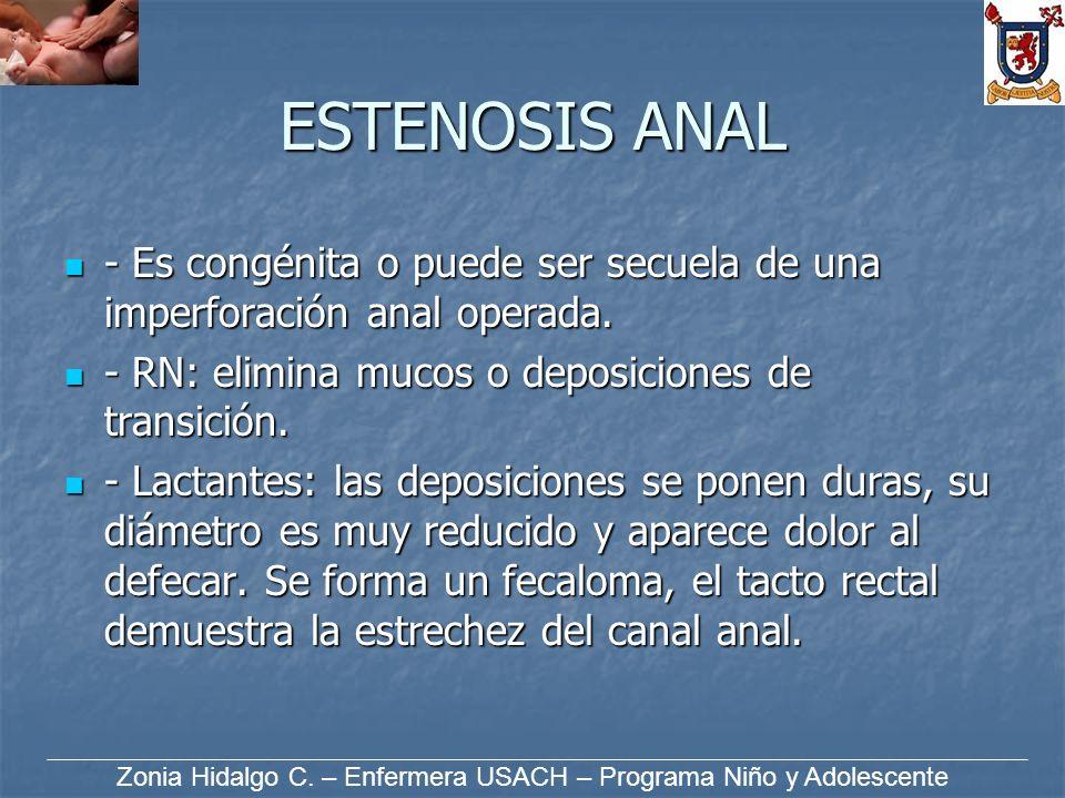 ESTENOSIS ANAL - Es congénita o puede ser secuela de una imperforación anal operada. - Es congénita o puede ser secuela de una imperforación anal oper