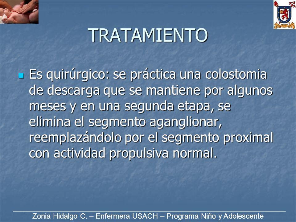 TRATAMIENTO Es quirúrgico: se práctica una colostomia de descarga que se mantiene por algunos meses y en una segunda etapa, se elimina el segmento aga