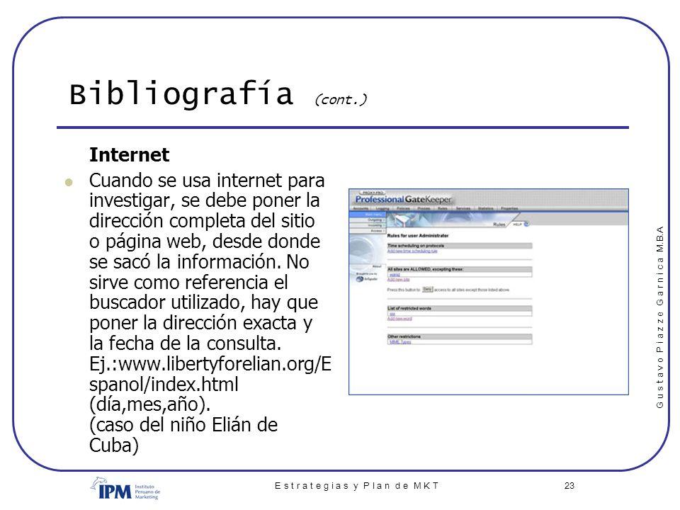 G u s t a v o P i a z z e G a r n i c a M.B.A E s t r a t e g i a s y P l a n d e M K T 23 Bibliografía (cont.) Internet Cuando se usa internet para i