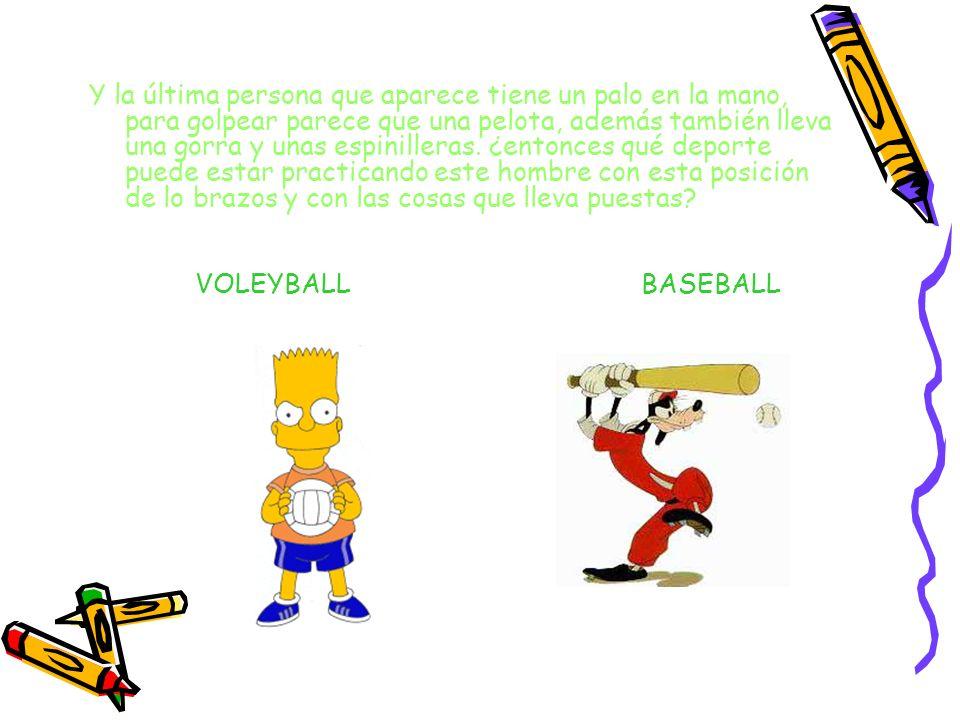 Luego aparece un hombre con una raqueta en la mano y una pelota, ¿con estas dos cosas a qué deporte puede jugar? Otro hombre que aparece lleva unos es