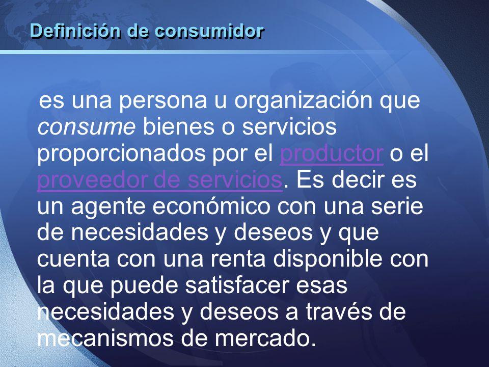 Definición de consumidor es una persona u organización que consume bienes o servicios proporcionados por el productor o el proveedor de servicios. Es