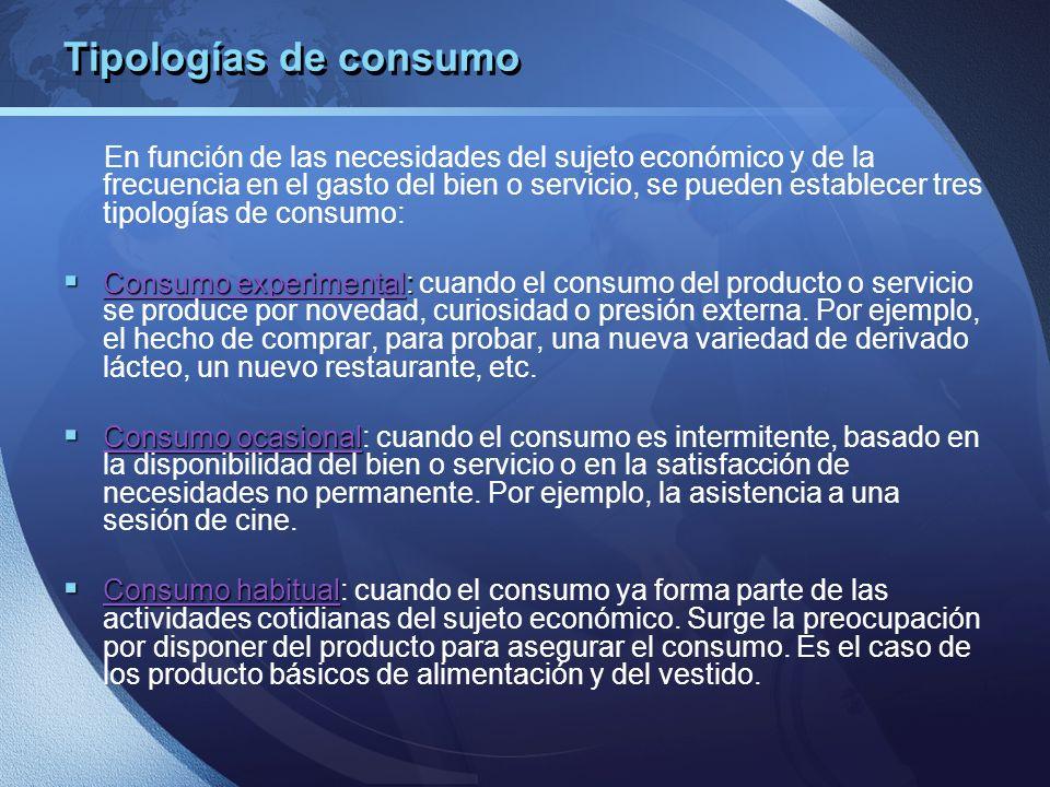 Tipologías de consumo En función de las necesidades del sujeto económico y de la frecuencia en el gasto del bien o servicio, se pueden establecer tres