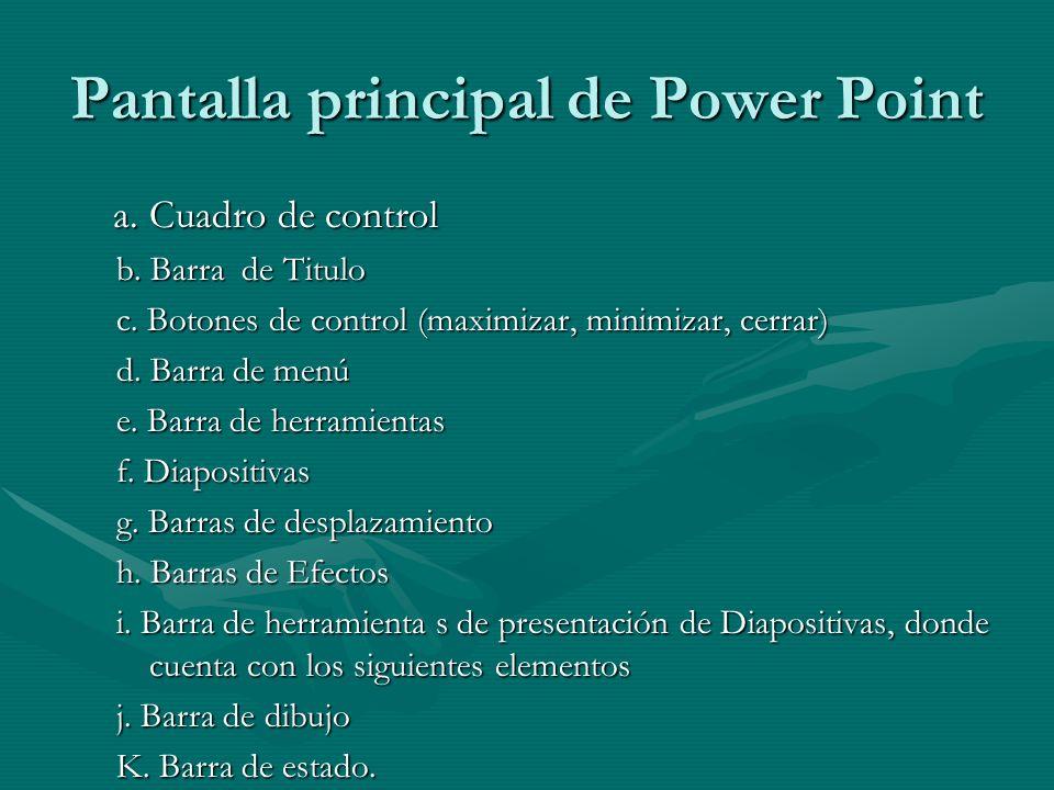 Pantalla principal de Power Point a. Cuadro de control a. Cuadro de control b. Barra de Titulo c. Botones de control (maximizar, minimizar, cerrar) d.