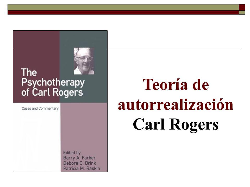 Teoría de autorrealización Carl Rogers