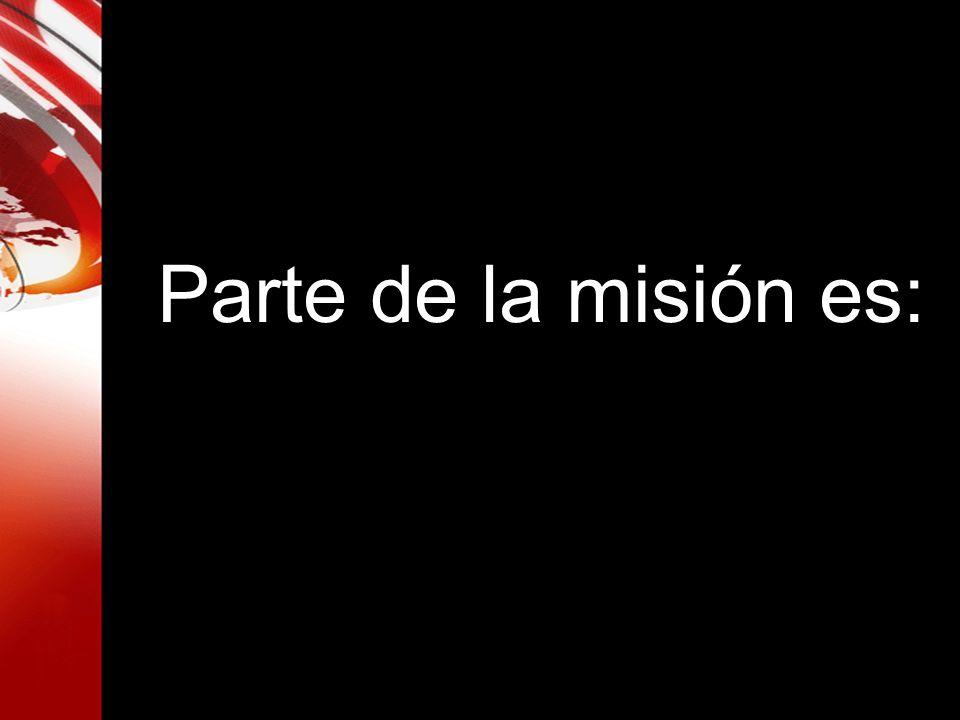 Parte de la misión es: