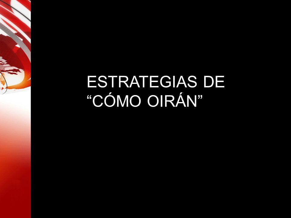 ESTRATEGIAS DE CÓMO OIRÁN