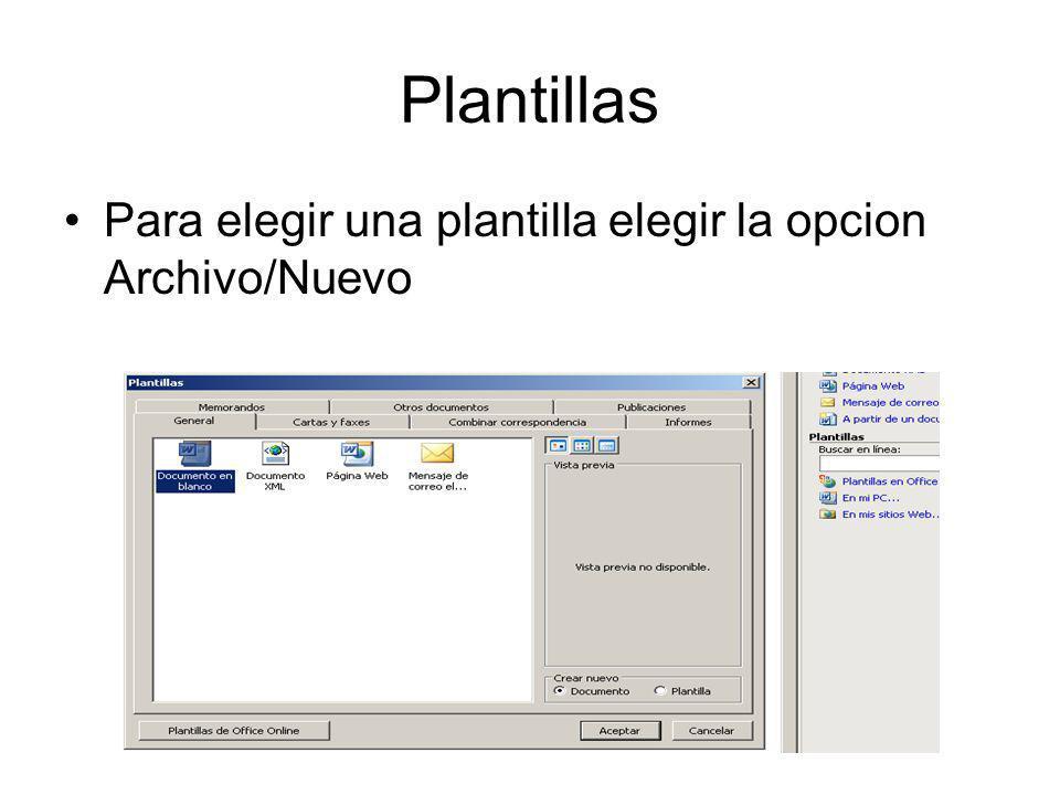 Plantillas Para elegir una plantilla elegir la opcion Archivo/Nuevo