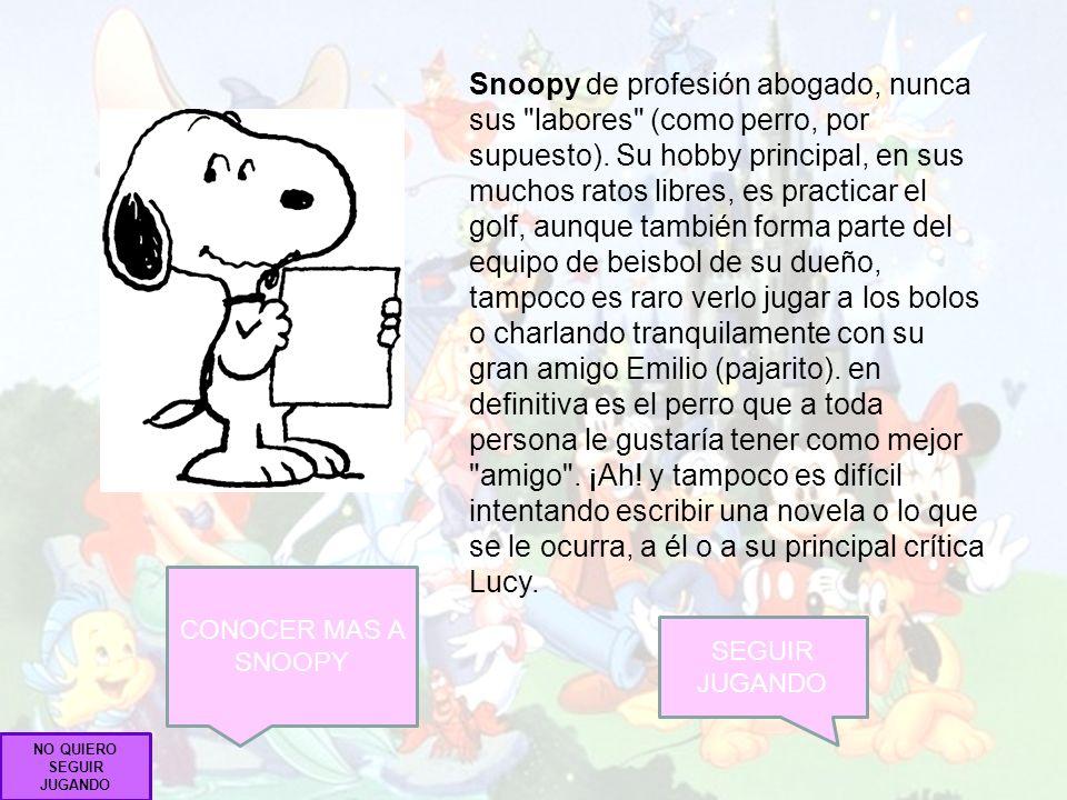 ¡¡FALLASTE!! Te presento a Snoopy, si quieres puedes conocer más a cerca de él… QUIERO SABER MÁS SOBRE ESTE PERSONAJE SIGUE JUGANDO NO QUIERO SEGUIR J