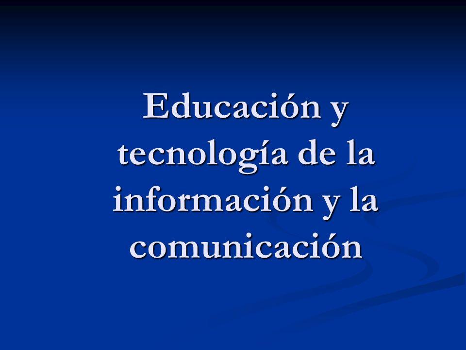 Educación y tecnología de la información y la comunicación