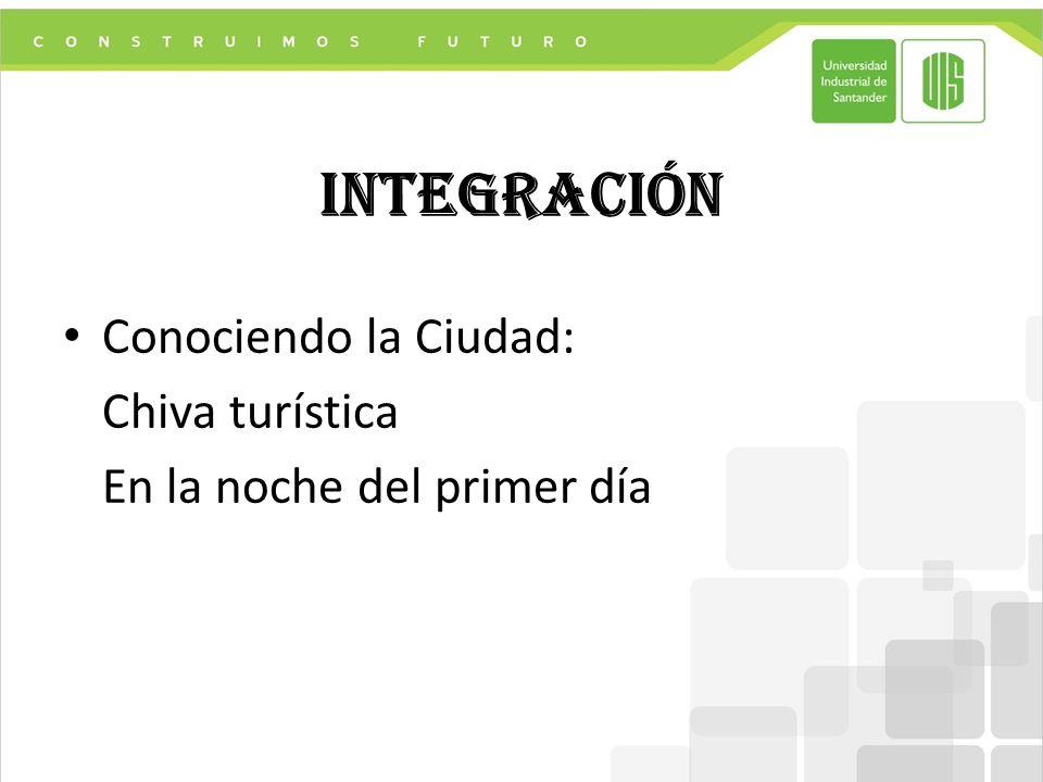 integración Conociendo la Ciudad: Chiva turística En la noche del primer día