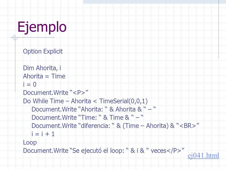 Ejemplo Imprime los números del 1 al 50 Dim i Document.Write For i = 1 To 50 Document.Write i &, Next Document.Write
