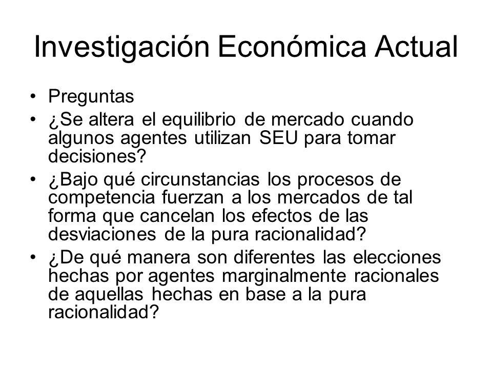 Investigación Económica Actual Preguntas ¿Se altera el equilibrio de mercado cuando algunos agentes utilizan SEU para tomar decisiones? ¿Bajo qué circ