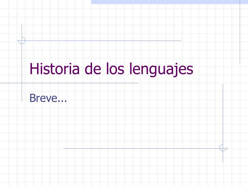 Historia de los lenguajes Breve...