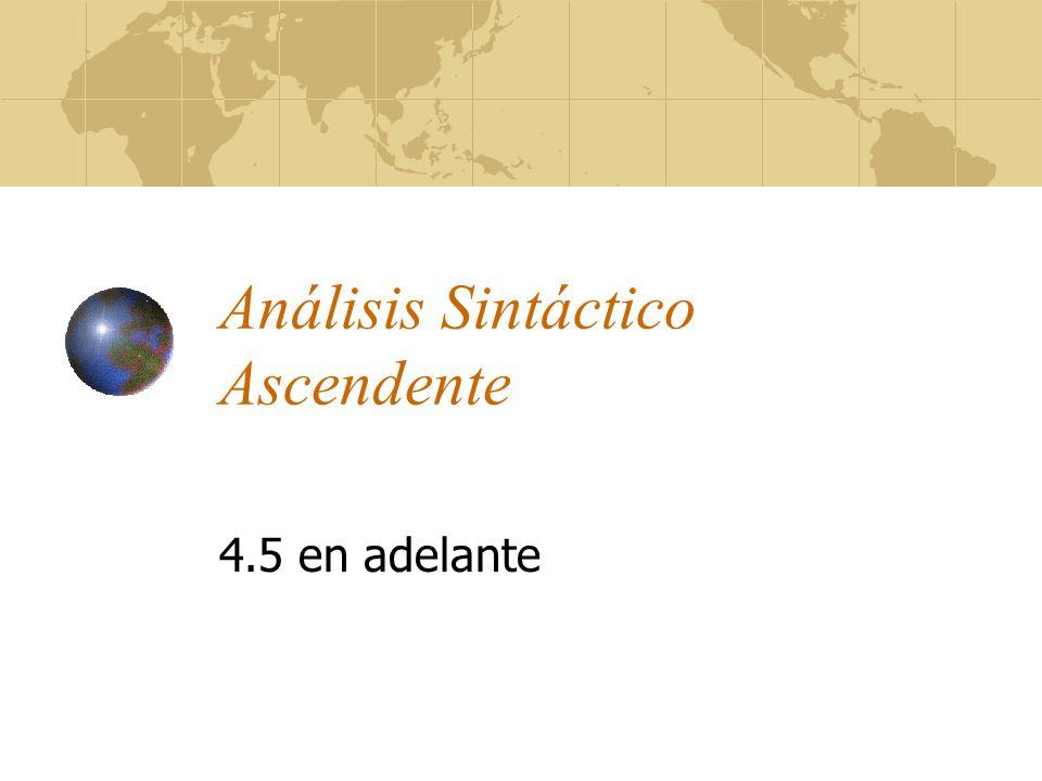 Análisis Sintáctico Ascendente 4.5 en adelante