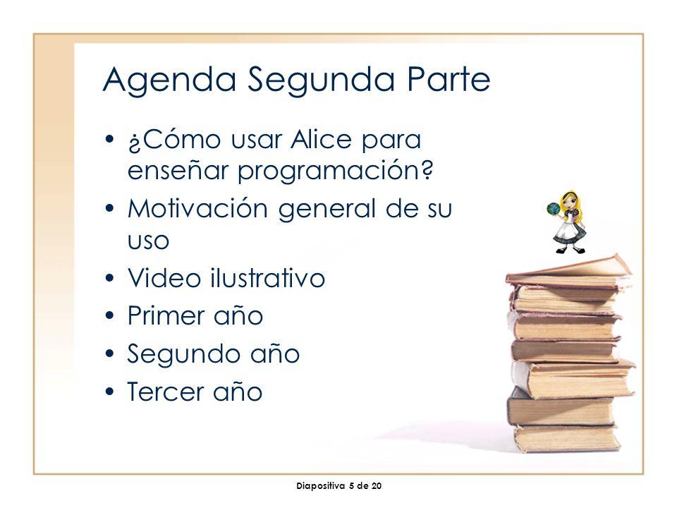 Diapositiva 5 de 20 Agenda Segunda Parte ¿Cómo usar Alice para enseñar programación.
