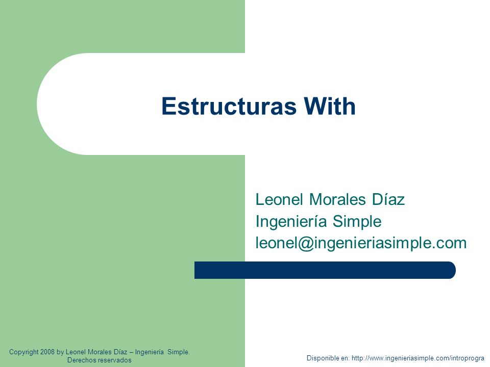 Estructuras With Leonel Morales Díaz Ingeniería Simple Disponible en:   Copyright 2008 by Leonel Morales Díaz – Ingeniería Simple.