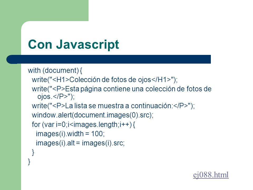 Con Javascript with (document) { write(