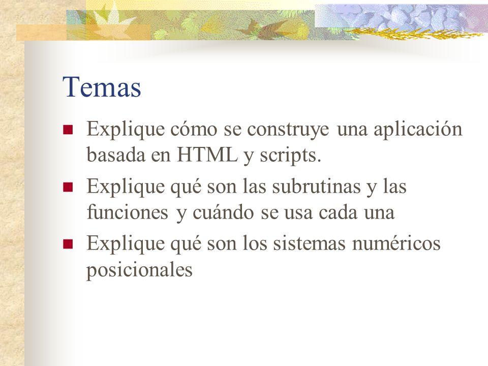Temas Explique cómo se construye una aplicación basada en HTML y scripts.