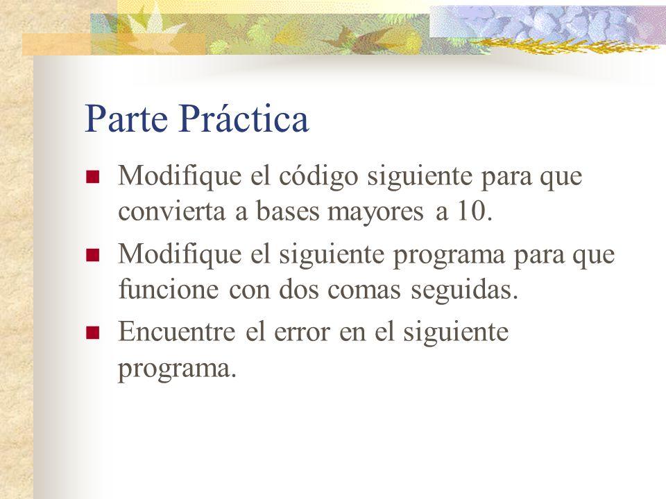 Parte Práctica Modifique el código siguiente para que convierta a bases mayores a 10.