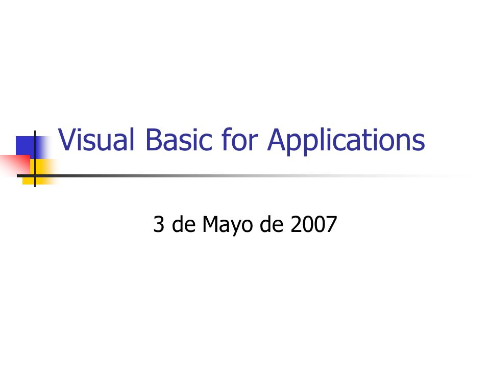 Visual Basic for Applications 3 de Mayo de 2007