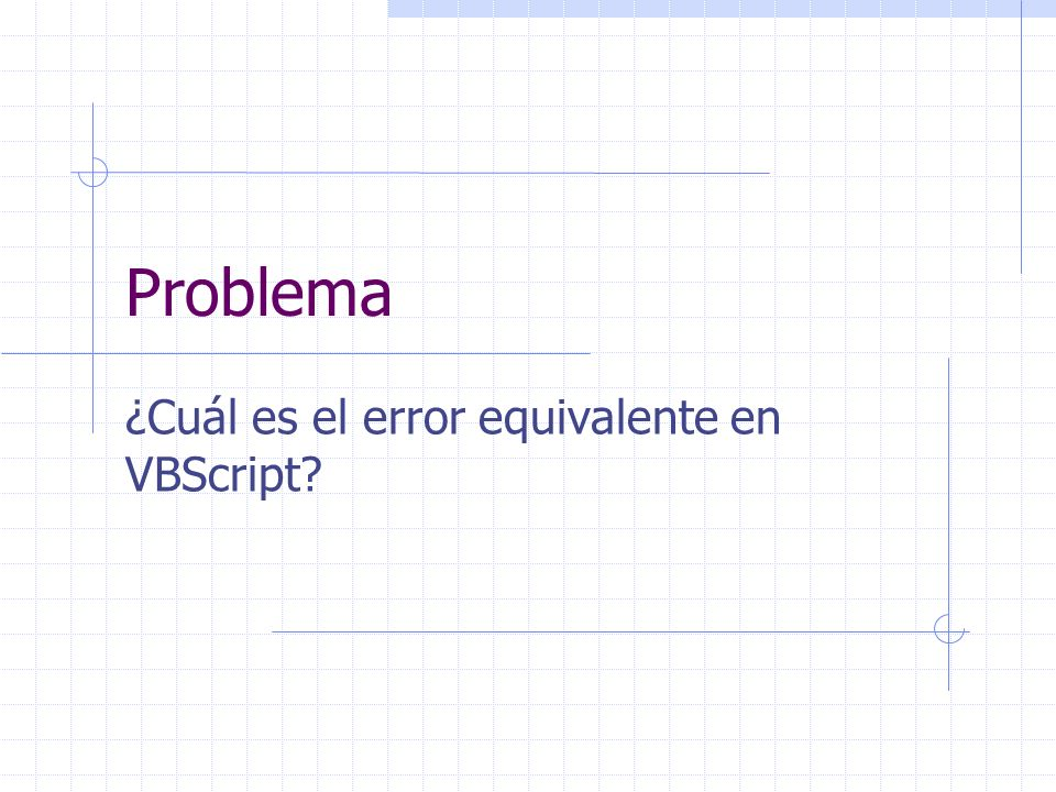 Problema ¿Cuál es el error equivalente en VBScript