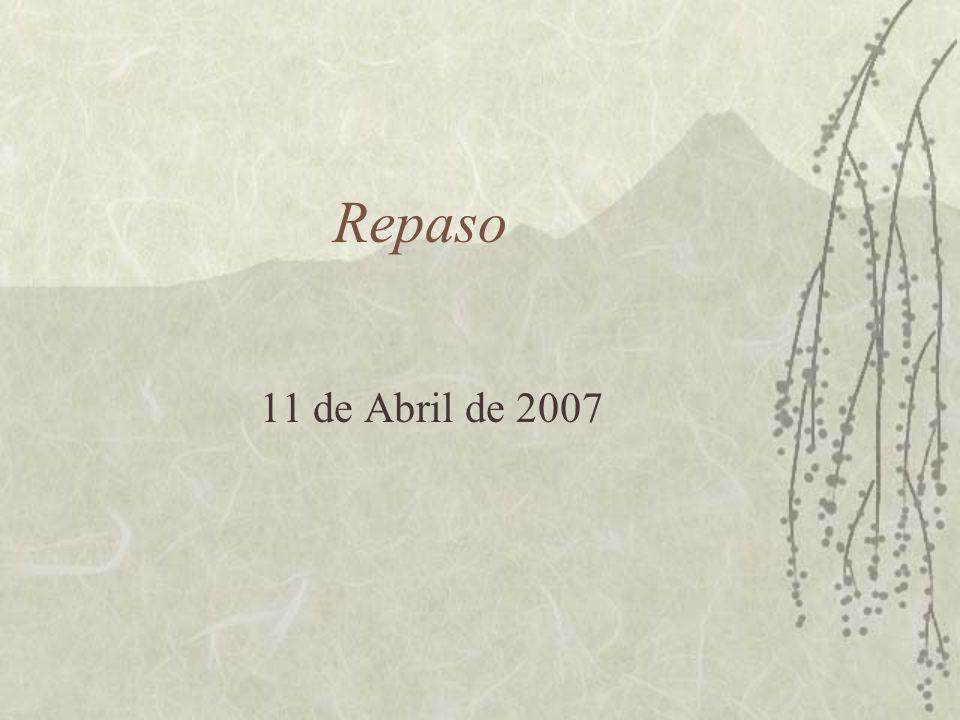 Repaso 11 de Abril de 2007