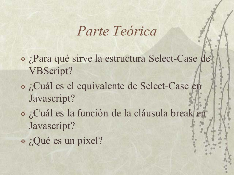 Parte Teórica ¿Para qué sirve la estructura Select-Case de VBScript.