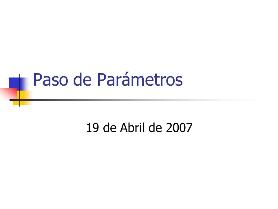 Paso de Parámetros 19 de Abril de 2007