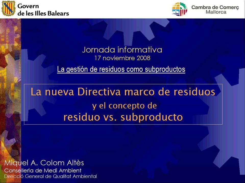La nueva Directiva marco y el concepto de residuo vs. subproducto 1