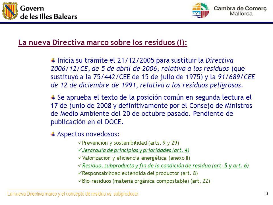 La nueva Directiva marco y el concepto de residuo vs. subproducto 3 La nueva Directiva marco sobre los residuos (I): Inicia su trámite el 21/12/2005 p
