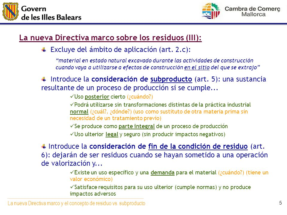 La nueva Directiva marco y el concepto de residuo vs. subproducto 5 La nueva Directiva marco sobre los residuos (III): Excluye del ámbito de aplicació