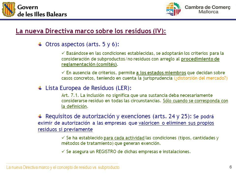 La nueva Directiva marco y el concepto de residuo vs. subproducto 6 La nueva Directiva marco sobre los residuos (IV): Otros aspectos (arts. 5 y 6): Ba