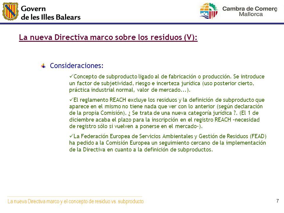 La nueva Directiva marco y el concepto de residuo vs. subproducto 7 La nueva Directiva marco sobre los residuos (V): Consideraciones: Concepto de subp