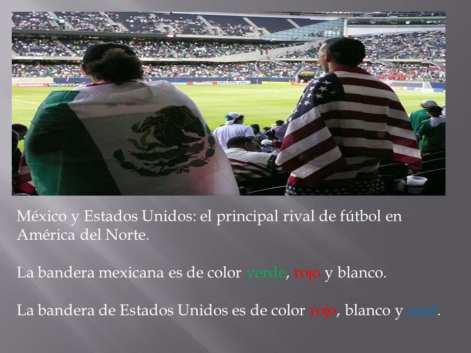 México y Estados Unidos: el principal rival de fútbol en América del Norte. La bandera mexicana es de color verde, rojo y blanco. La bandera de Estado