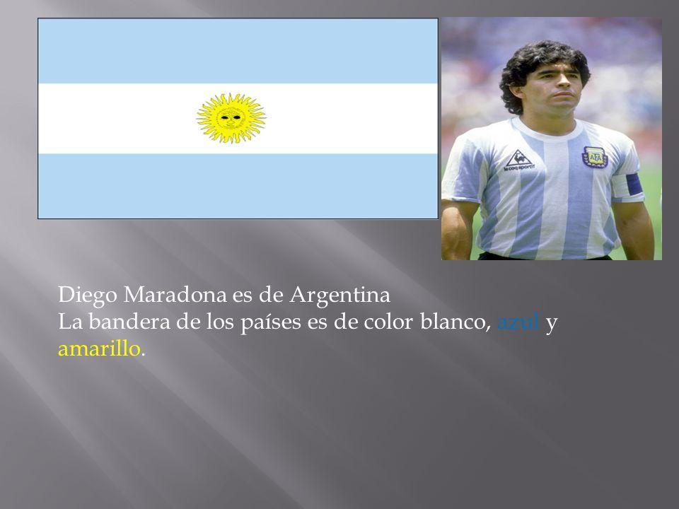 Diego Maradona es de Argentina La bandera de los países es de color blanco, azul y amarillo.