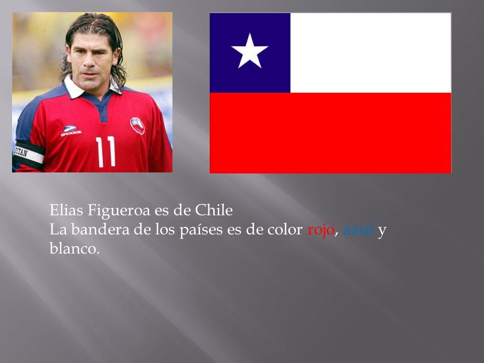 Elias Figueroa es de Chile La bandera de los países es de color rojo, azul y blanco.